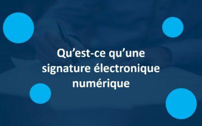 Qu'est-ce qu'une signature électronique numérique