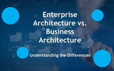 Enterprise Architecture vs. Business Architecture