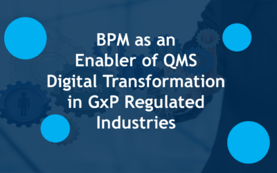 BPM as Enabler of Digital Transformation in the GxP Regulated Industries