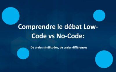 Comprendre le débat Low-Code vs No-Code: similitudes réelles, différences réelles