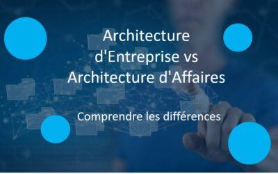 Architecture d'Entreprise vs Architecture d'Affaires