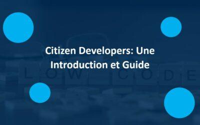Un guide sur la signification et la définition des « Citizen Developers »